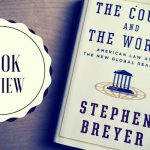 Justice Breyer The Court and the World
